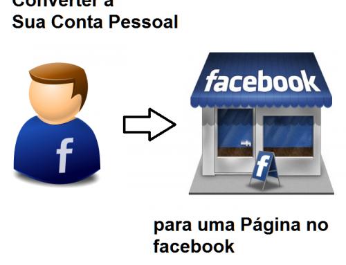 Como Converter a Sua Conta Pessoal para uma Página no Facebook?